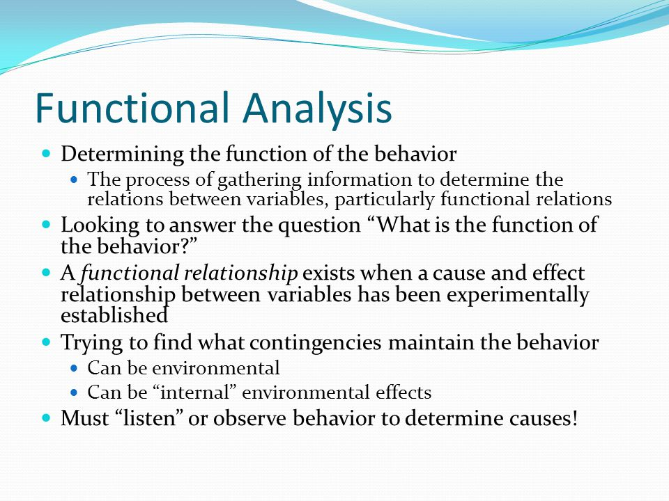 Functional Analysis Determining the function of the behavior