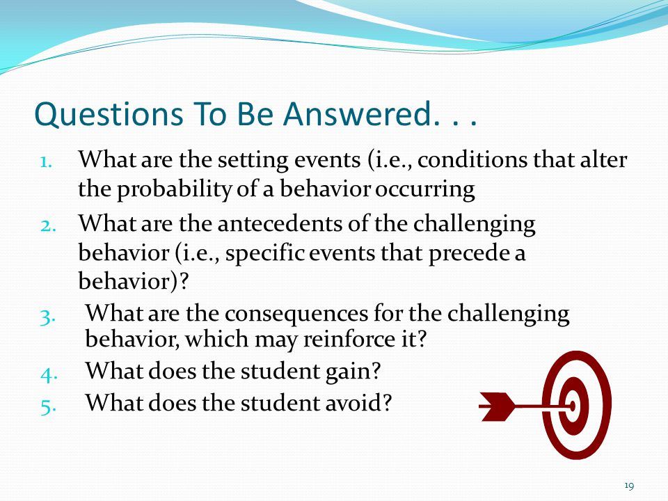 Questions To Be Answered. . .