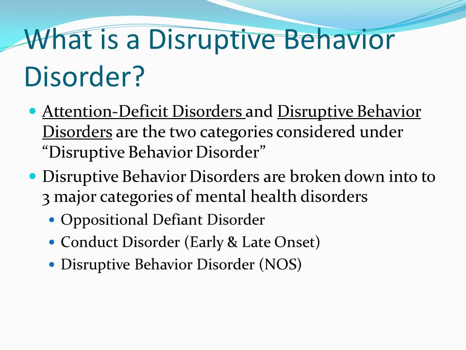 What is a Disruptive Behavior Disorder