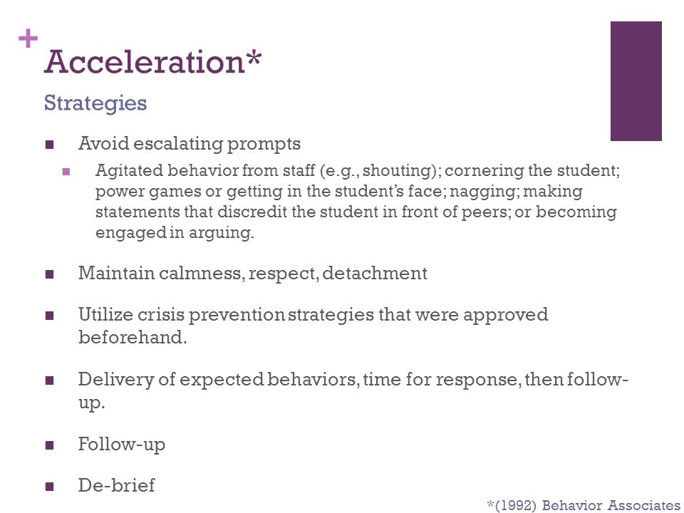 Acceleration* Strategies Avoid escalating prompts