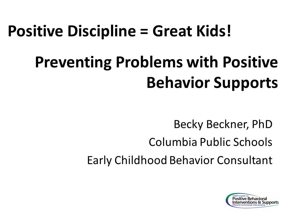 Positive Discipline = Great Kids!