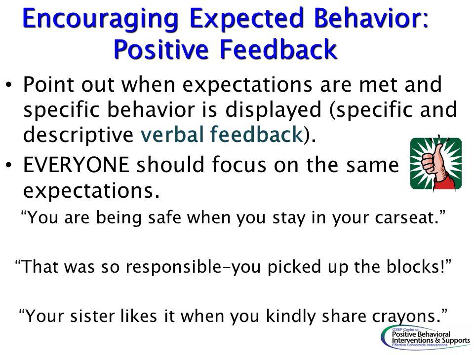 Encouraging Expected Behavior: Positive Feedback