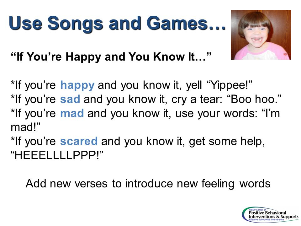Use Songs and Games… If You're Happy and You Know It…