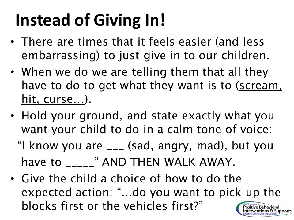 Instead of Giving In! There are times that it feels easier (and less embarrassing) to just give in to our children.