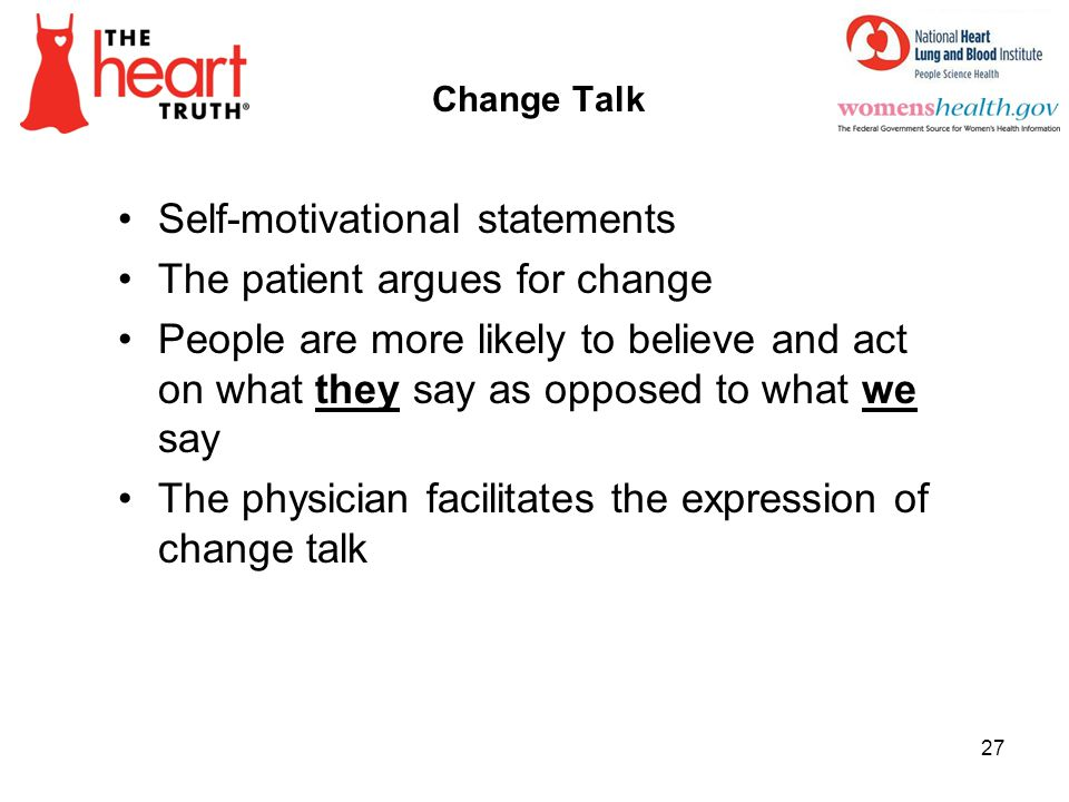 Self-motivational statements The patient argues for change