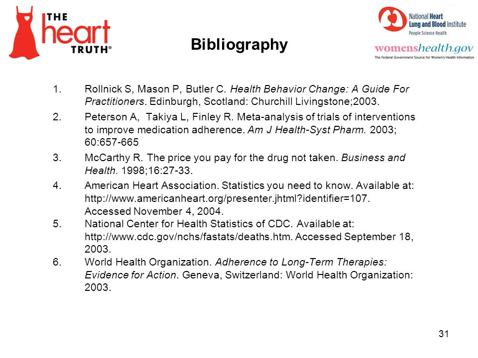 Bibliography Rollnick S, Mason P, Butler C. Health Behavior Change: A Guide For Practitioners. Edinburgh, Scotland: Churchill Livingstone;2003.
