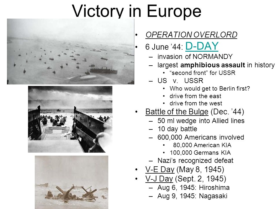 Victory in Europe OPERATION OVERLORD 6 June '44: D-DAY