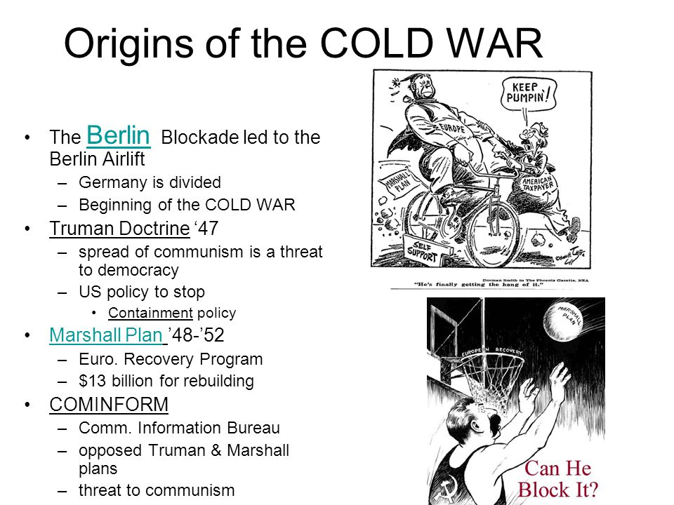 Origins of the COLD WAR The Berlin Blockade led to the Berlin Airlift
