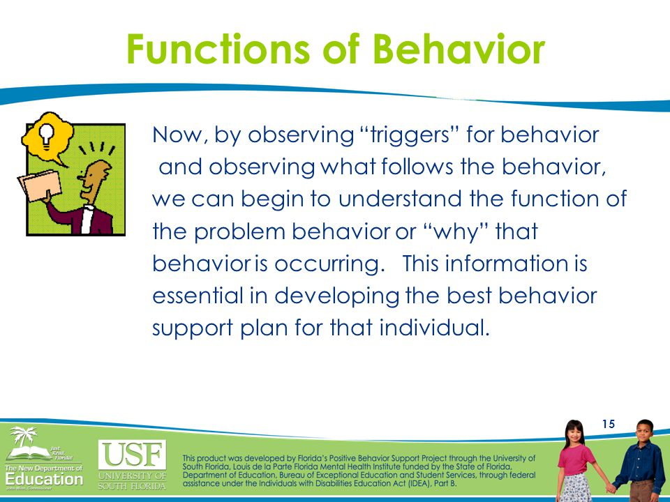 Functions of Behavior Now, by observing triggers for behavior