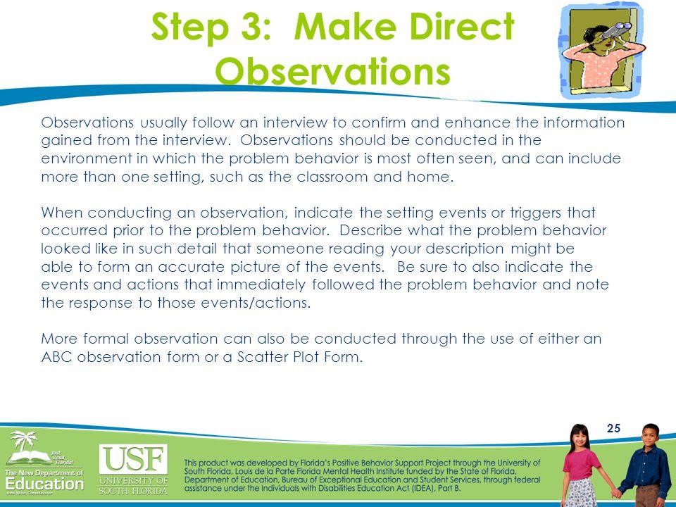 Step 3: Make Direct Observations