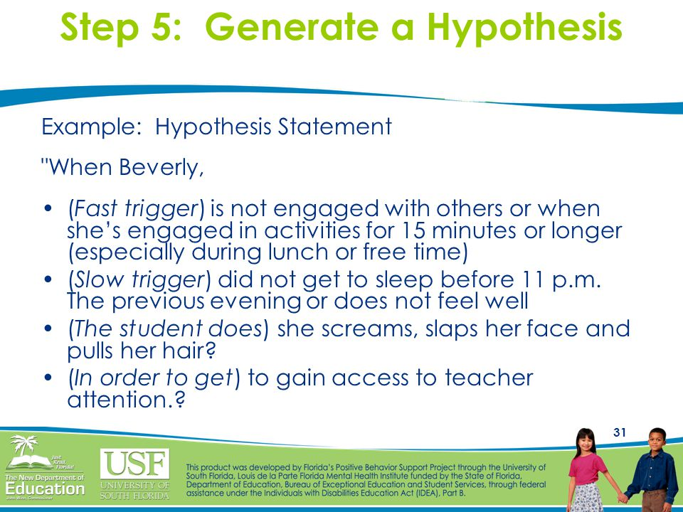 Step 5: Generate a Hypothesis