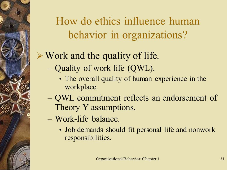 How do ethics influence human behavior in organizations