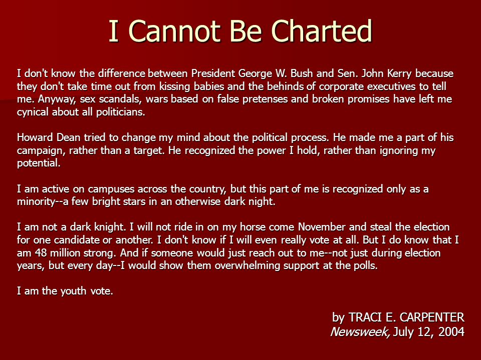 I Cannot Be Charted by TRACI E. CARPENTER Newsweek, July 12, 2004