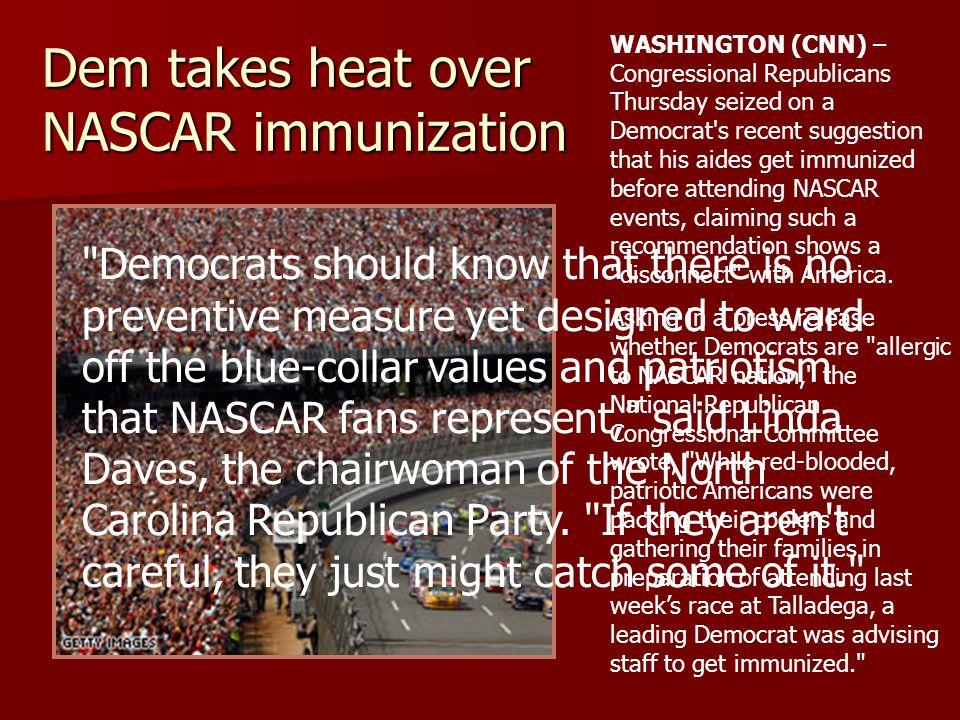Dem takes heat over NASCAR immunization