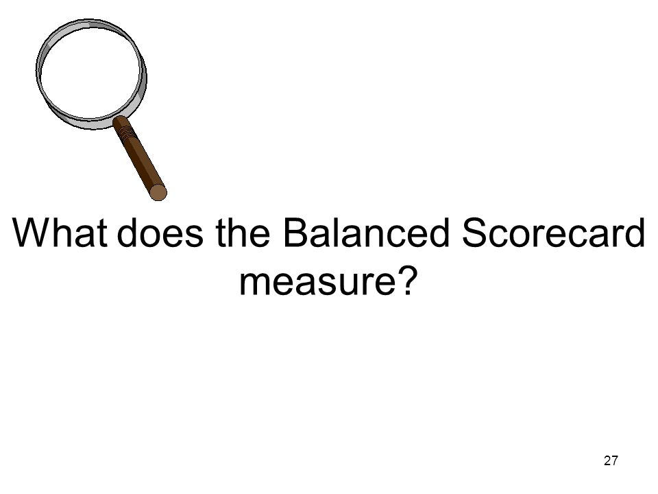 What does the Balanced Scorecard measure