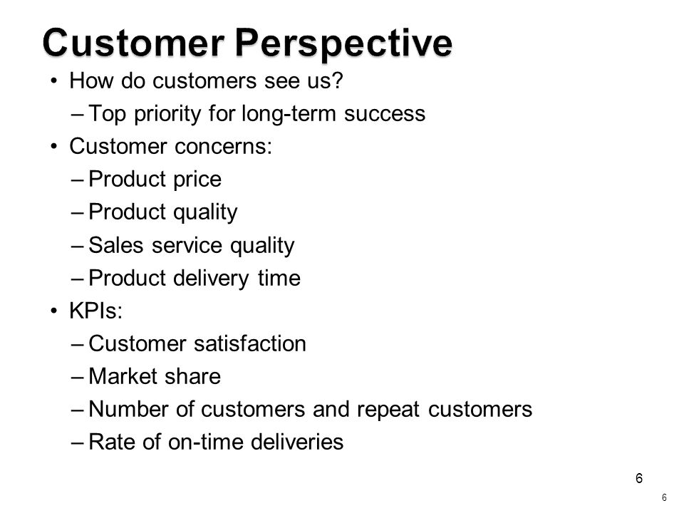Customer Perspective How do customers see us