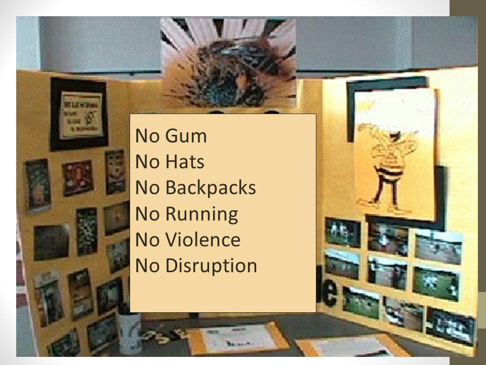 No Gum No Hats No Backpacks No Running No Violence No Disruption