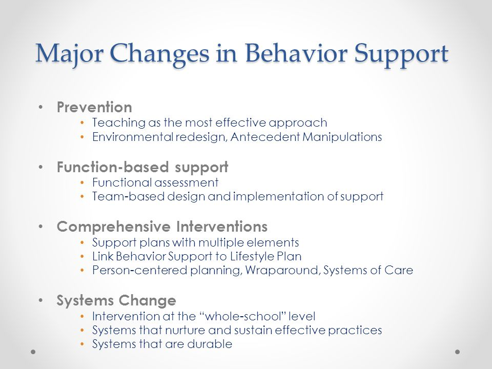 Major Changes in Behavior Support