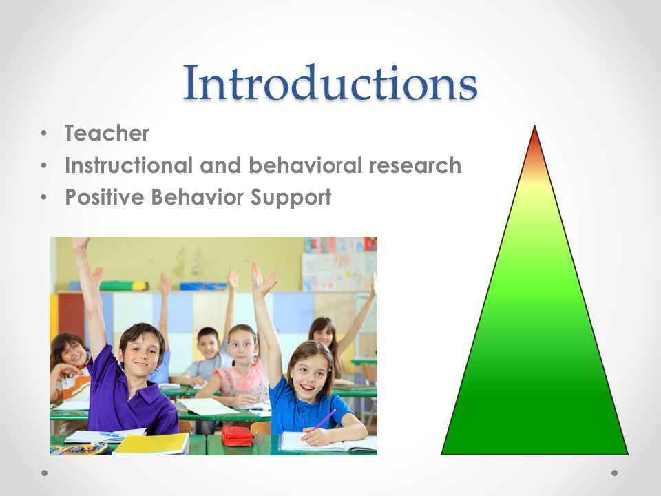 Introductions Teacher Instructional and behavioral research