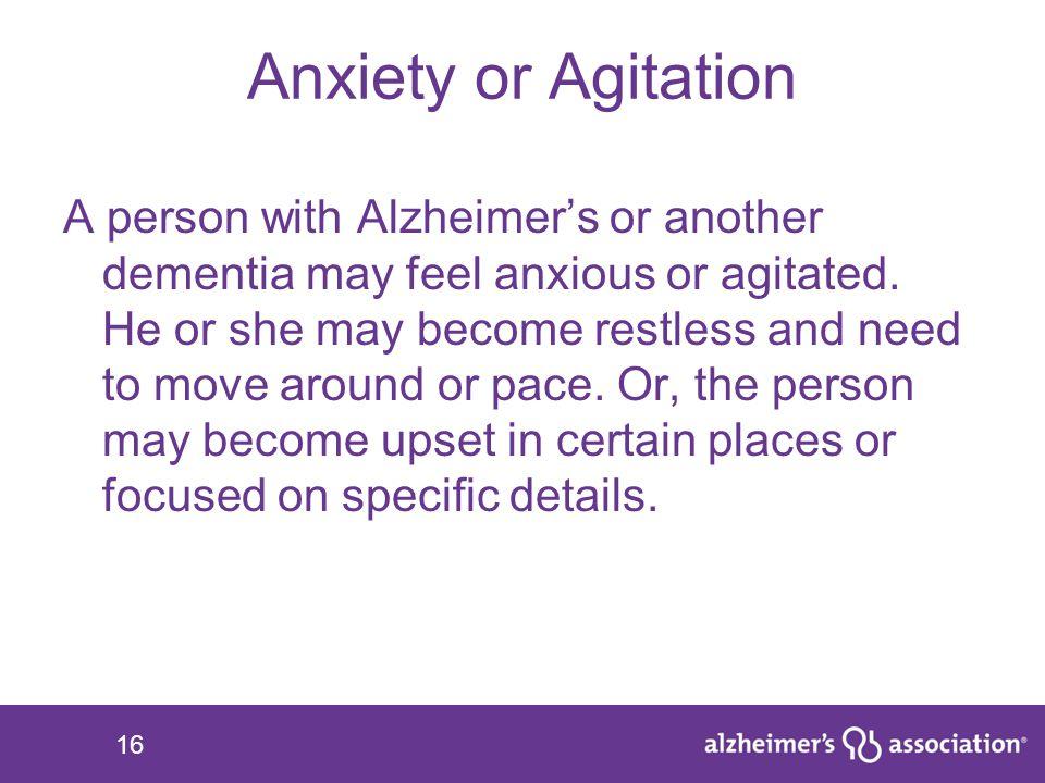 Anxiety or Agitation