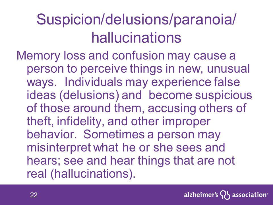 Suspicion/delusions/paranoia/ hallucinations