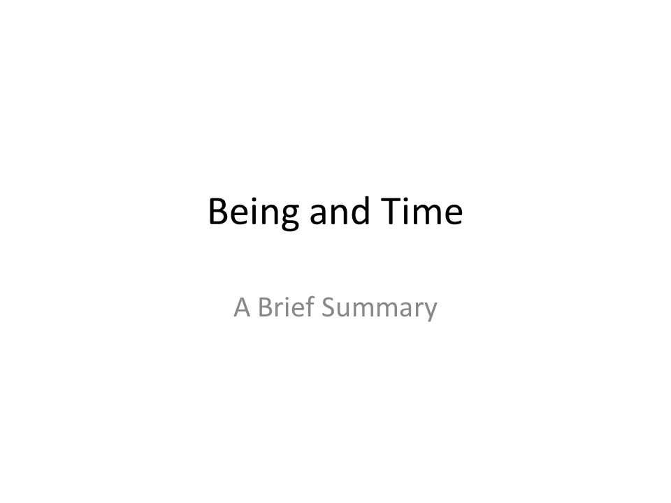 Being and Time A Brief Summary