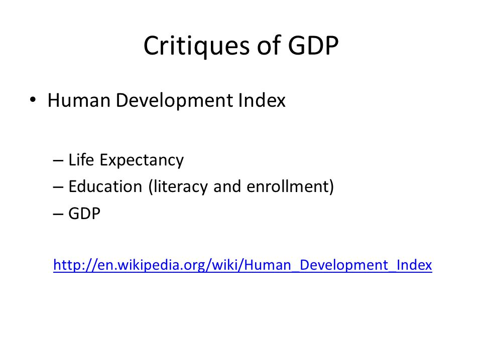 Critiques of GDP Human Development Index Life Expectancy