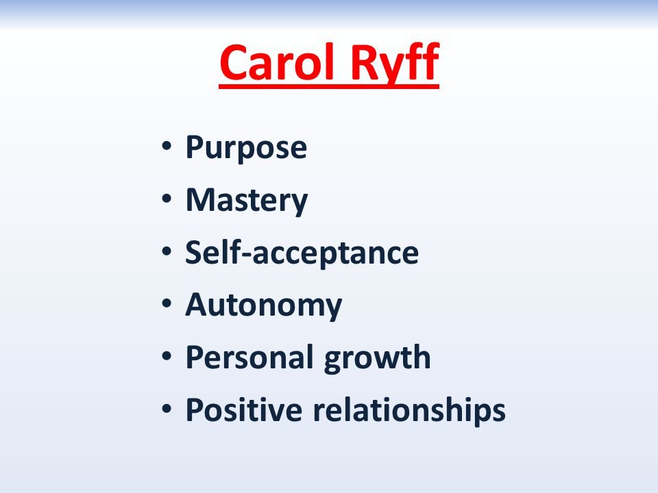 Carol Ryff Purpose Mastery Self-acceptance Autonomy Personal growth
