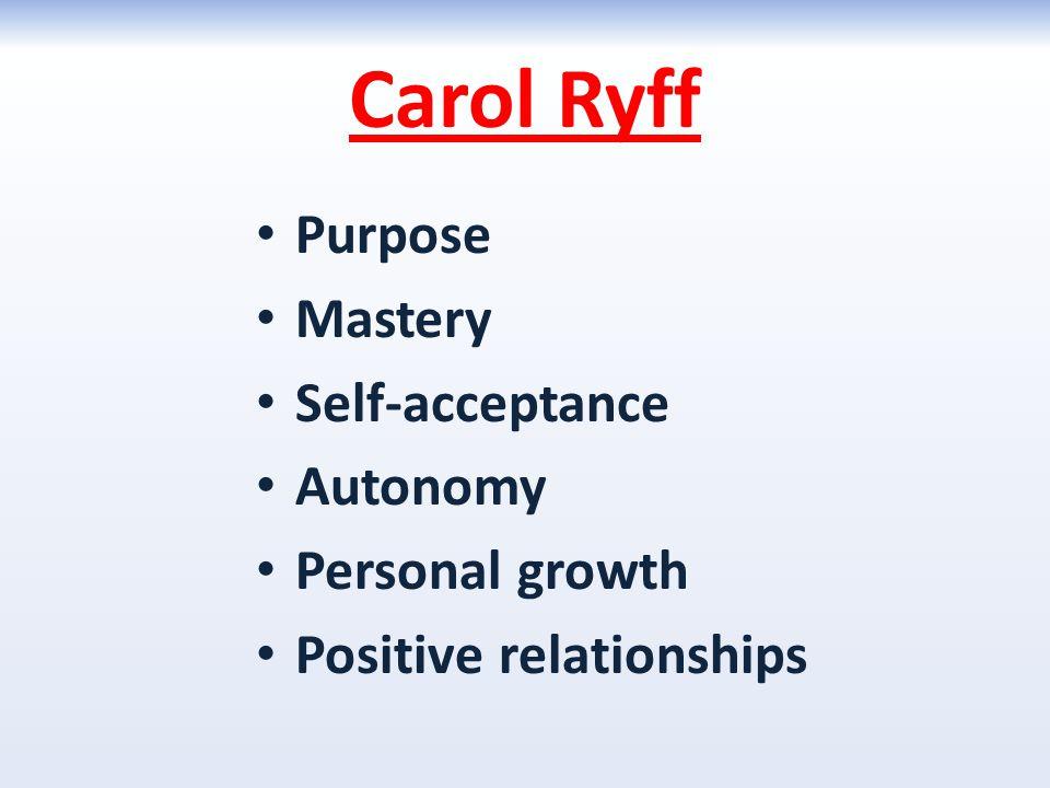 Carol Ryff Purpose Mastery Self-acceptance Autonomy Personal growth