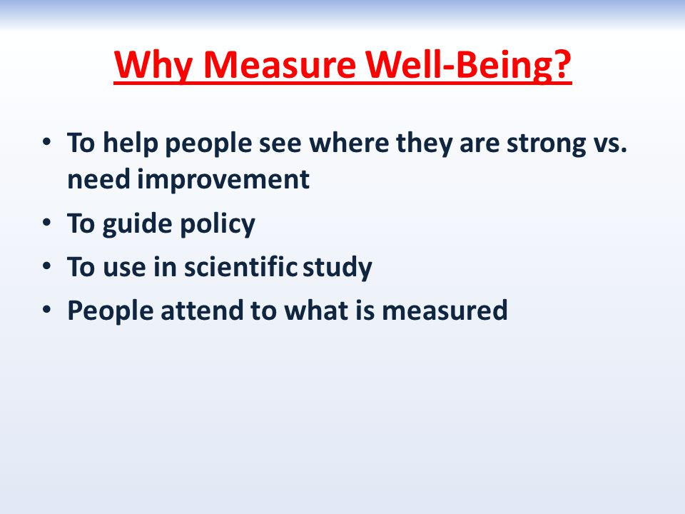 Why Measure Well-Being