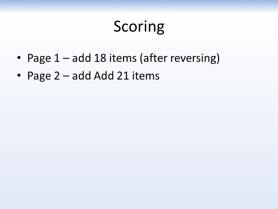 Scoring Page 1 – add 18 items (after reversing)