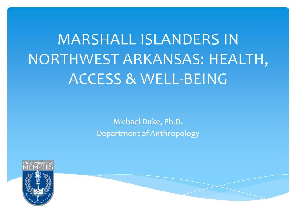 MARSHALL ISLANDERS IN NORTHWEST ARKANSAS: HEALTH, ACCESS & WELL-BEING