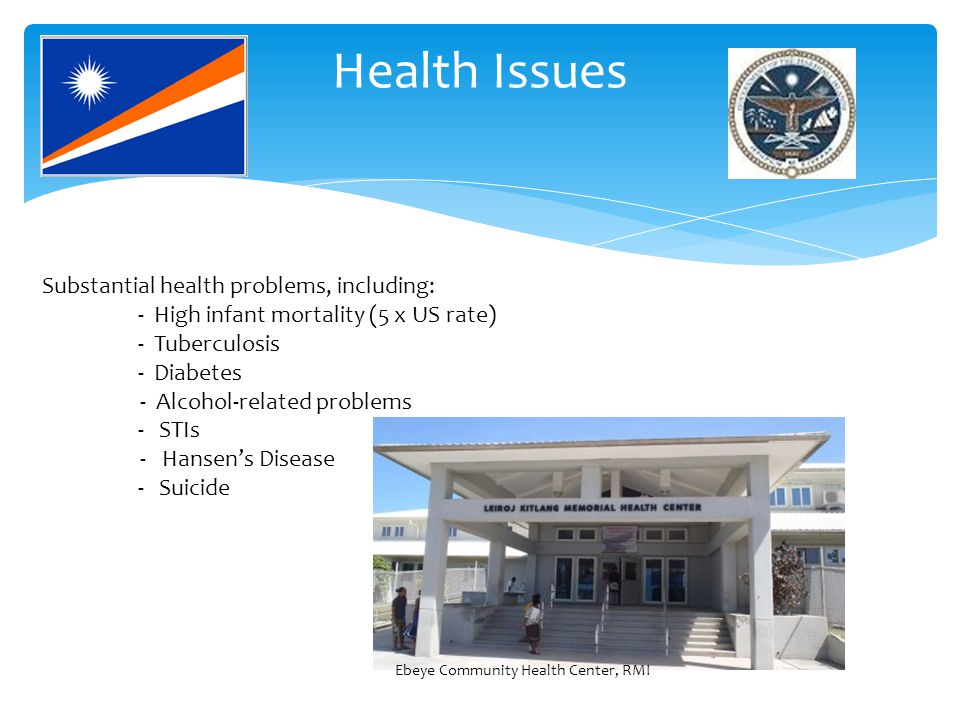 Health Issues Substantial health problems, including: