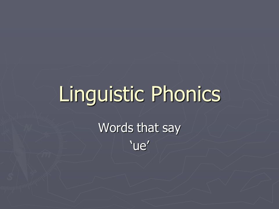 Linguistic Phonics Words that say 'ue'