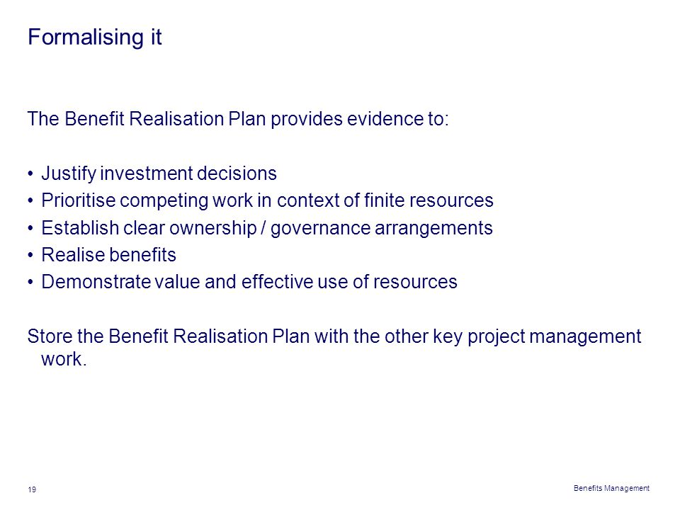 Formalising it The Benefit Realisation Plan provides evidence to: