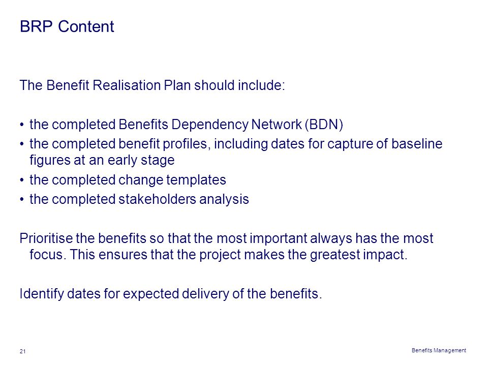 BRP Content The Benefit Realisation Plan should include: