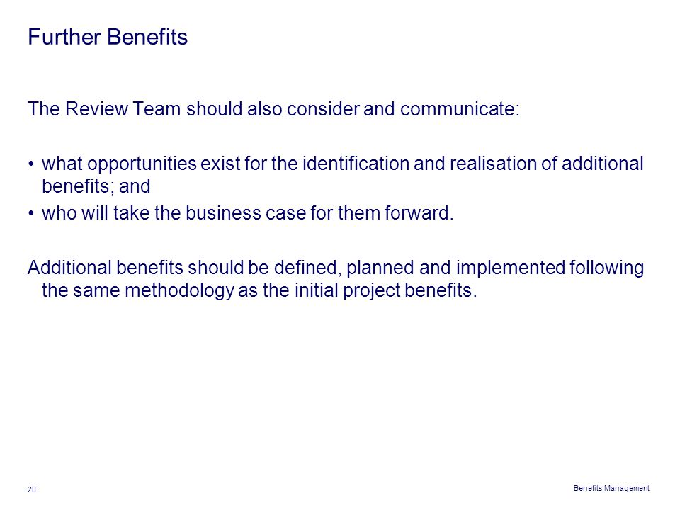 Further Benefits The Review Team should also consider and communicate: