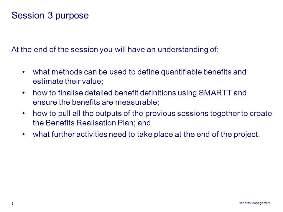 Session 3 purpose At the end of the session you will have an understanding of: