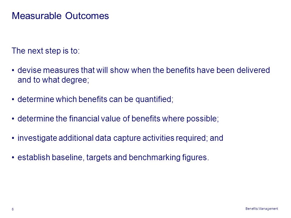 Measurable Outcomes The next step is to: