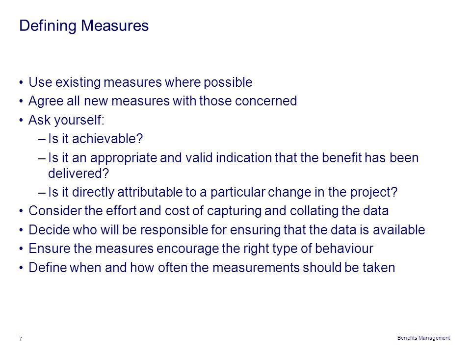 Defining Measures Use existing measures where possible