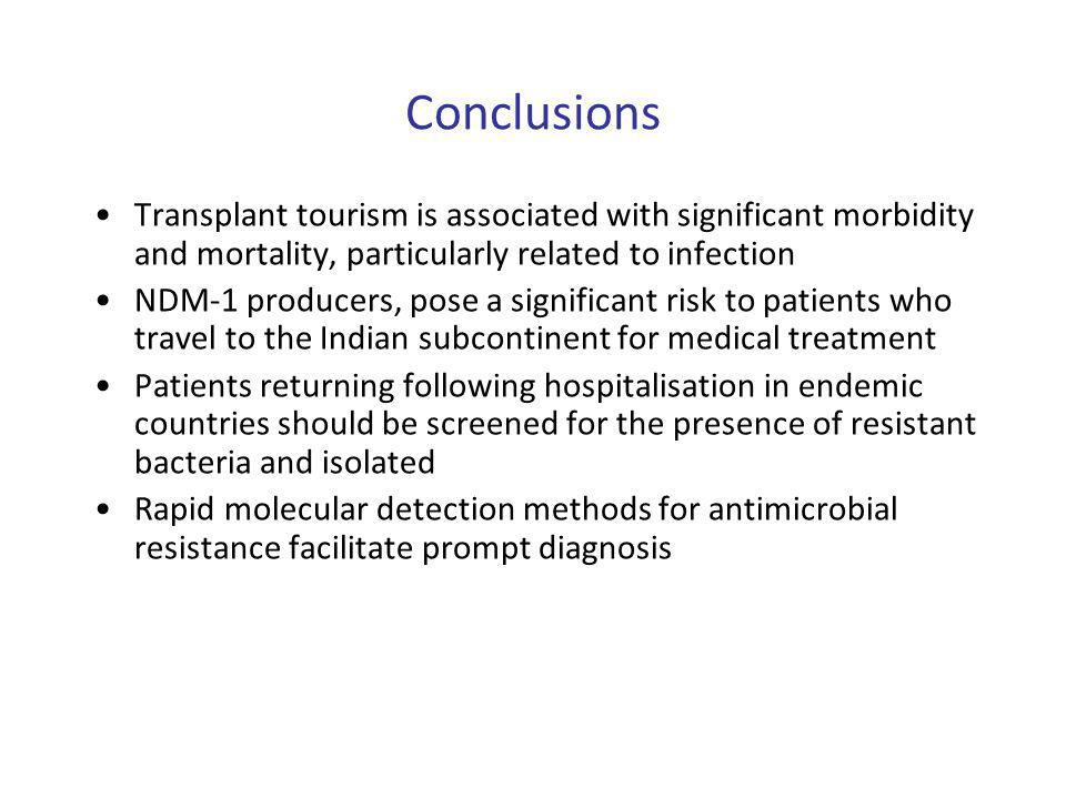 Conclusions Transplant tourism is associated with significant morbidity and mortality, particularly related to infection.