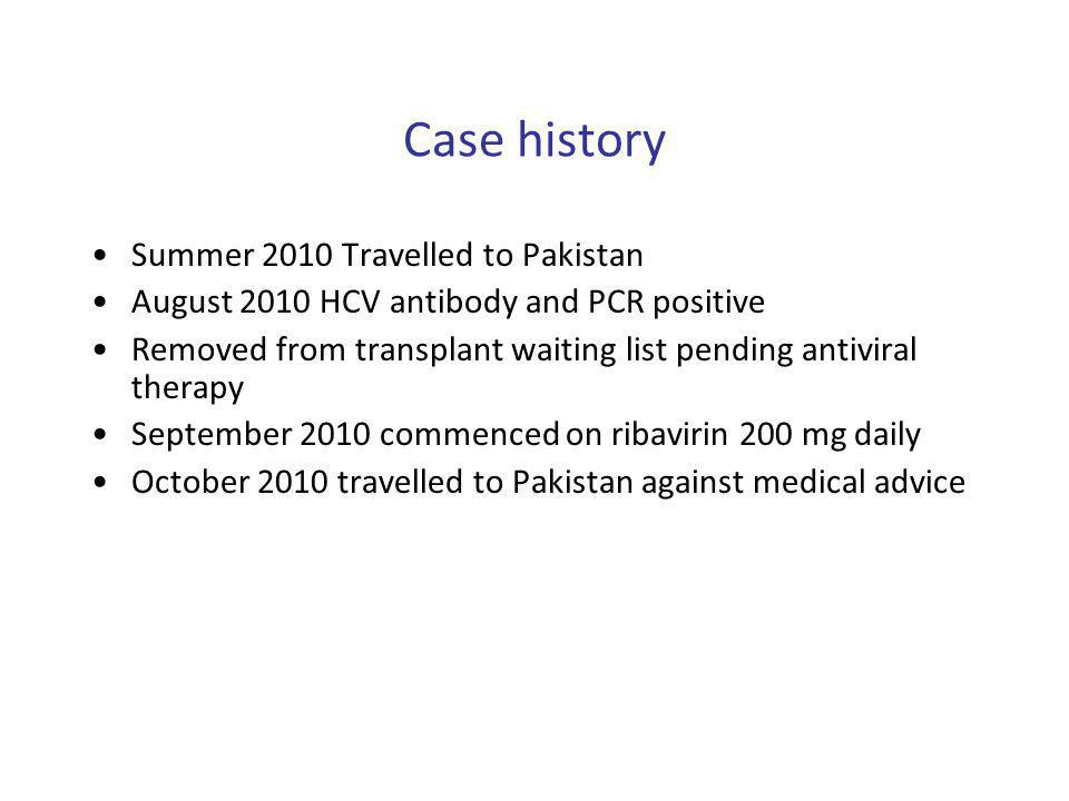 Case history Summer 2010 Travelled to Pakistan
