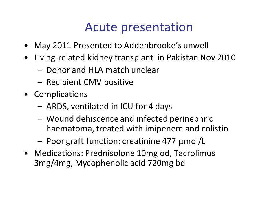 Acute presentation May 2011 Presented to Addenbrooke's unwell