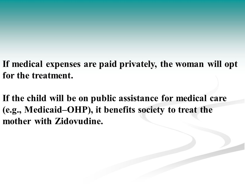 If medical expenses are paid privately, the woman will opt for the treatment.