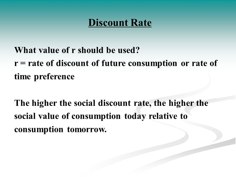 Discount Rate What value of r should be used