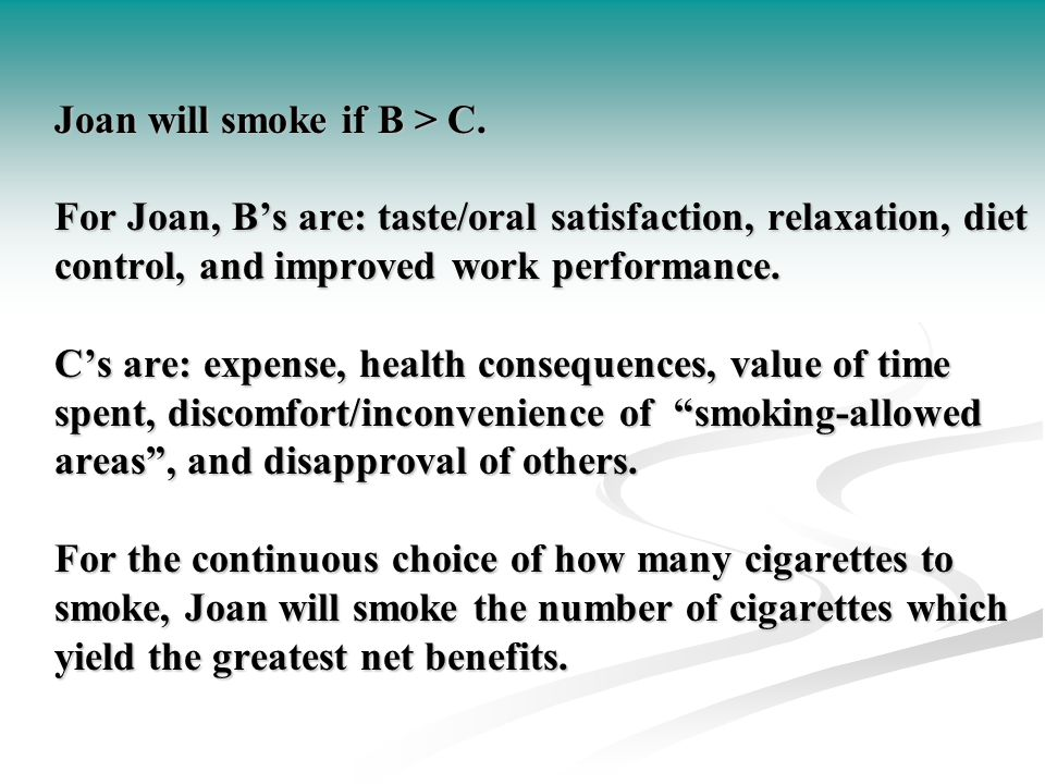 Joan will smoke if B > C