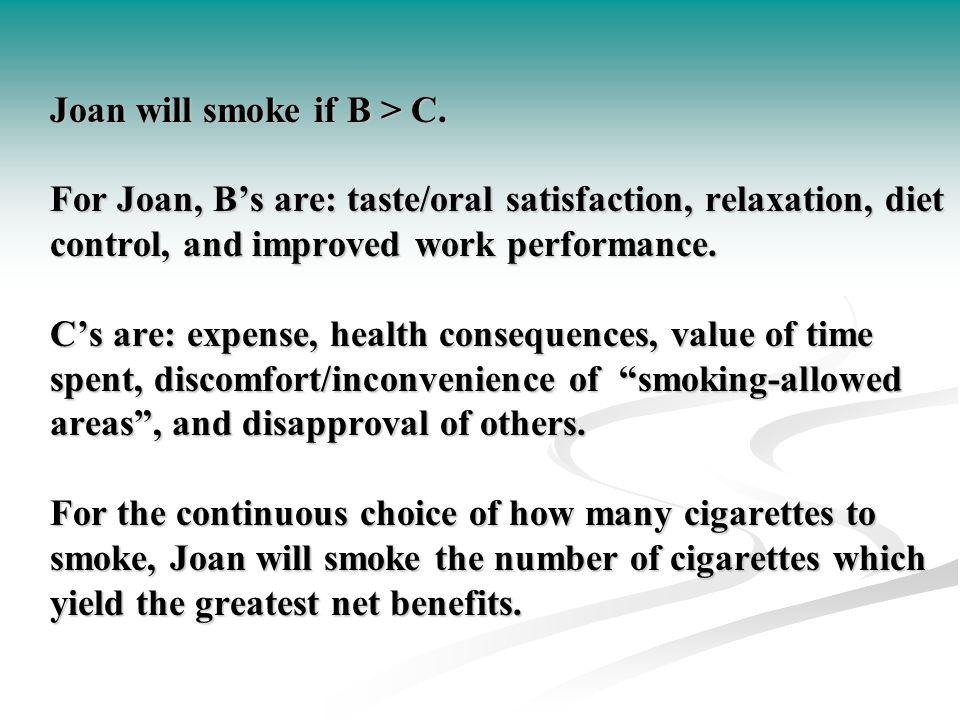 Joan will smoke if B > C