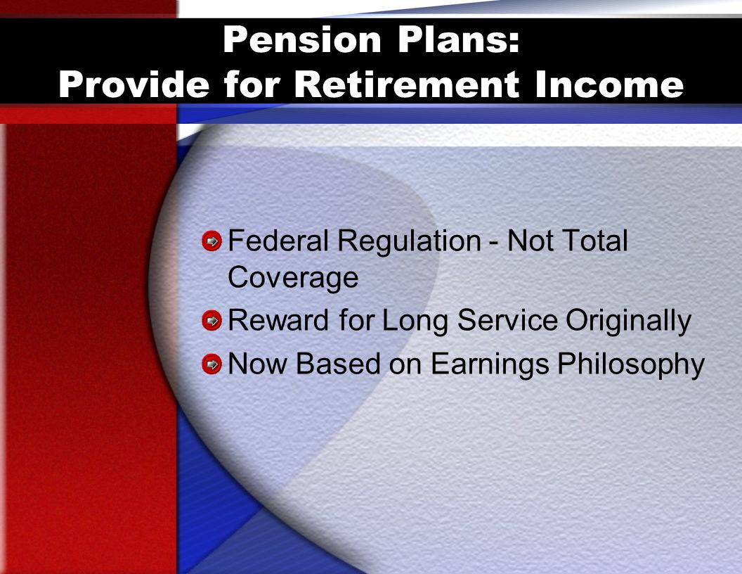 Pension Plans: Provide for Retirement Income
