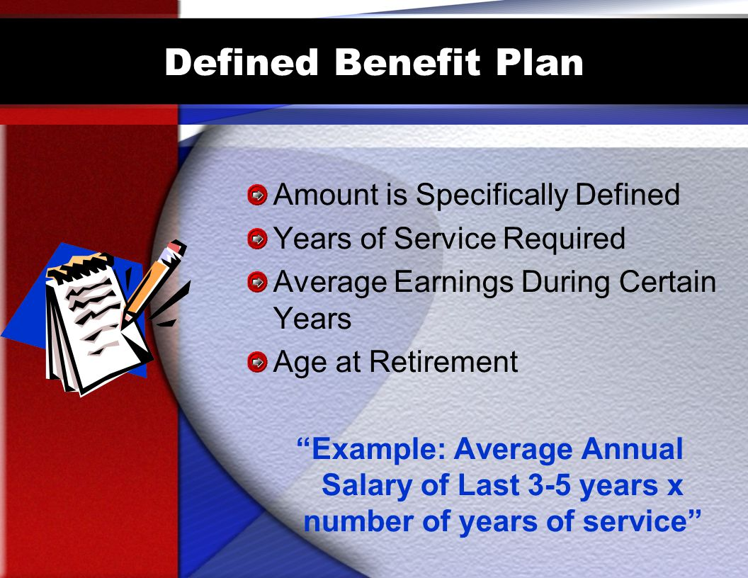 Defined Benefit Plan Amount is Specifically Defined