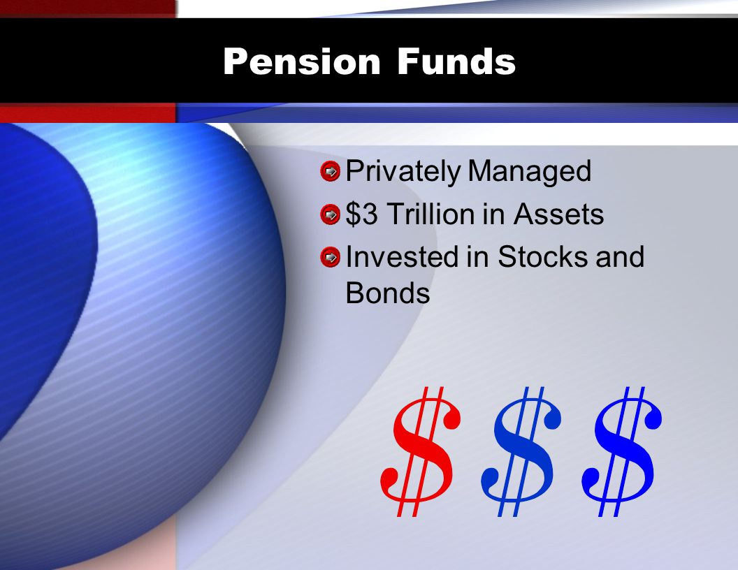 Pension Funds Privately Managed $3 Trillion in Assets